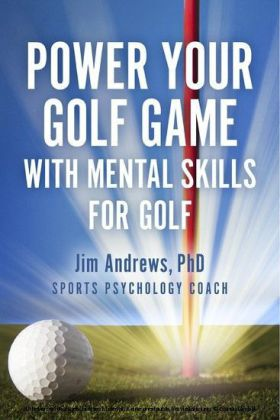 Power Your Golf Game with Mental Skills for Golf