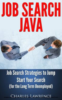Job Search Java: Job Search Strategies to Jump Start Your Search