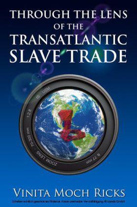 Through the Lens of the Transatlantic Slave Trade