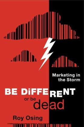 Be Different or Be Dead: Marketing in The Storm