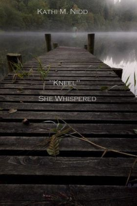'Kneel' She Whispered