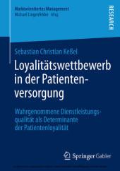 Loyalitätswettbewerb in der Patientenversorgung