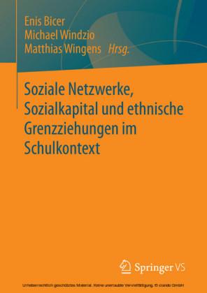Soziale Netzwerke, Sozialkapital und ethnische Grenzziehungen im Schulkontext