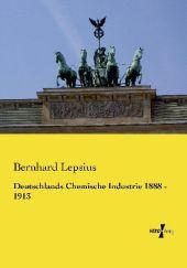 Deutschlands Chemische Industrie 1888 - 1913
