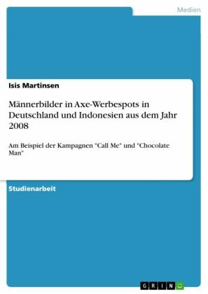 Männerbilder in Axe-Werbespots in Deutschland und Indonesien aus dem Jahr 2008