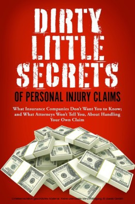Dirty Little Secrets of Personal Injury Claims