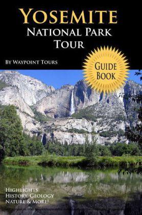 Yosemite National Park Tour Guide eBook