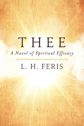 THEE: A Novel of Spiritual Efficacy