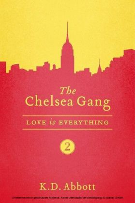 The Chelsea Gang: Love is Everything