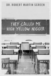 They Called Me High Yellow Nigger