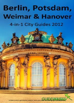 Berlin, Potsdam, Weimar and Hanover Travel Guide