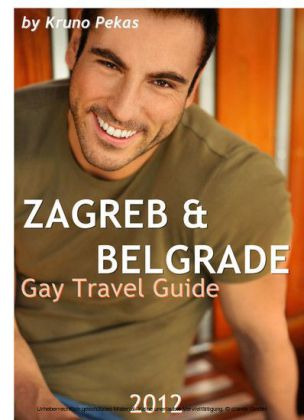 Zagreb & Belgrade Gay Travel Guide 2012