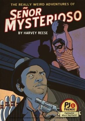 The Really Weird Adventures of Señor Mysterioso