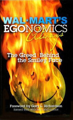 Wal-Mart's EGOnomics - Always - The Greed Behind the Smiley Face