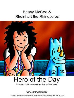 Beany McGee and Rheinhart the Rhinoceros: Hero of the Day