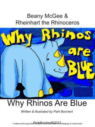 Beany McGee and Rheinhart the Rhinoceros: Why Rhinos Are Blue