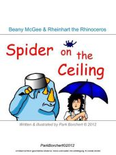 Beany McGee and Rheinhart the Rhinoceros: Spider on the Ceiling
