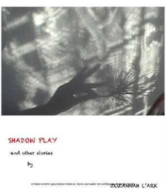 SHADOW PLAY and other stories