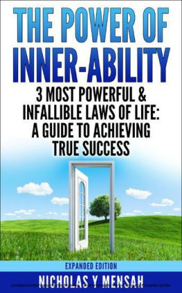 The Power of Inner-Ability: 3 Most Powerful & Infallible Laws of Life