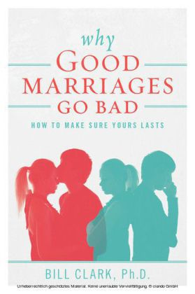 Why Good Marriages Go Bad