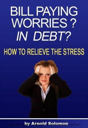Bill Paying Worries? In Debt?