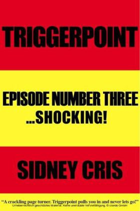 Triggerpoint: Episode Number Three...Shocking!