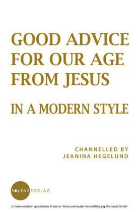 Good Advice for Our Age from Jesus - in a Modern Style