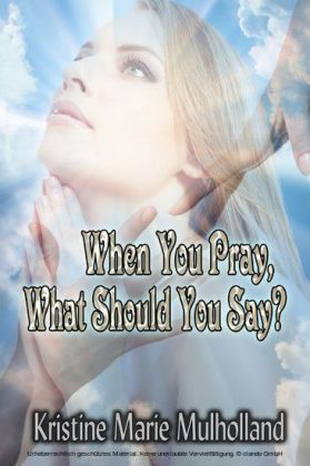 When You Pray, What Should You Say?