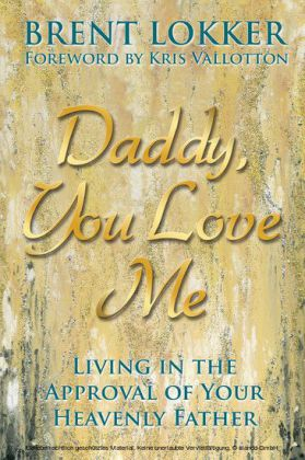 Daddy, You Love Me