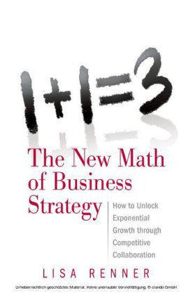 1+1=3 The New Math of Business Strategy