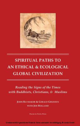 Spiritual Paths to an Ethical and Ecological Global Civilzation