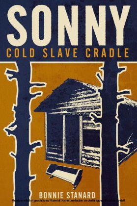 Sonny, Cold Slave Cradle