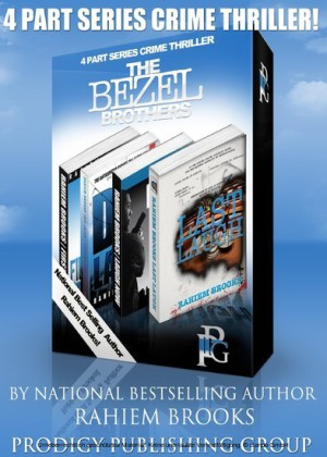 Boxed Set: The Bezel Brothers, A New Crime thriller by Rahiem Brooks (1-4)