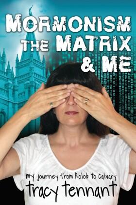 Mormonism, the Matrix, and Me