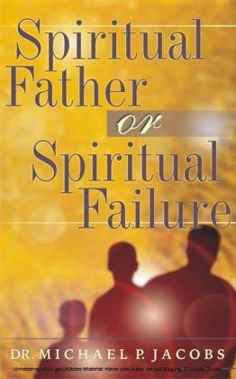 Spiritual Father or Spiritual Failure