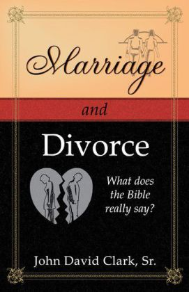 Marriage & Divorce: What does the Bible really say?