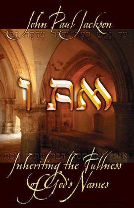 I Am: Inheriting the Fullness of God's Names