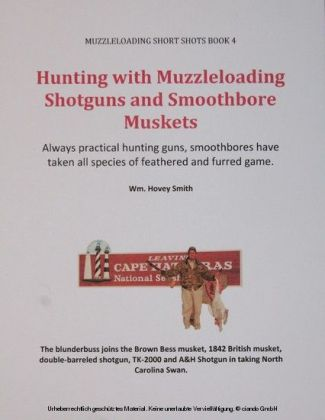 Hunting with Muzzleloading Shotguns and Smoothbore Muskets