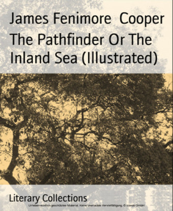 The Pathfinder Or The Inland Sea (Illustrated)