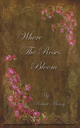Where The Roses Bloom