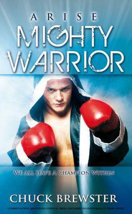 Arise Mighty Warrior