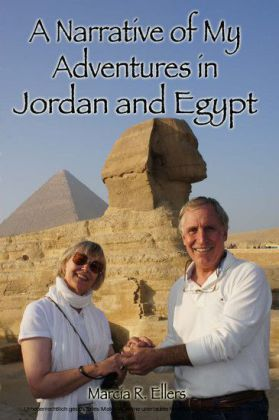 A Narrative of My Adventures in Jordan and Egypt