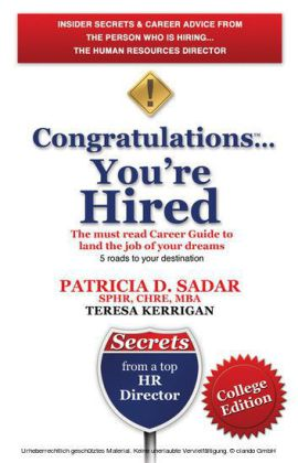 Congratulations... You're Hired! The must read Career Guide to land the job of your dreams