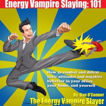 Energy Vampire Slaying: 101