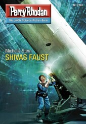 Perry Rhodan 2781: SHIVAS FAUST (Heftroman)