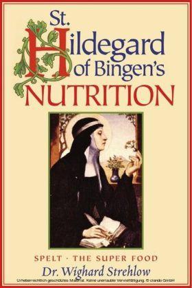 St. Hildegard of Bingen's Nutrition