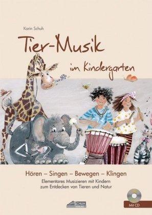 Tier-Musik im Kindergarten, m. Audio-CD