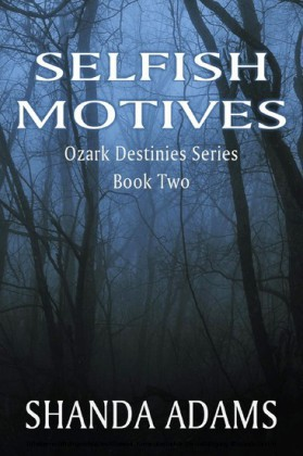 Ozark Destinies - Selfish Motives