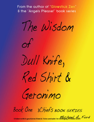 The Wisdom of Dull Knife, Red Shirt & Geronimo (Book 1)
