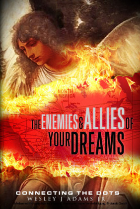 The Enemies and Allies of your Dreams